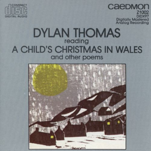 A Childs Christmas In Wales.A Child S Christmas In Wales Dylan Thomas Songs Reviews