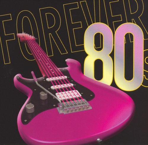Forever 80's: Supergroups (Of the 80's) [Disc 1]