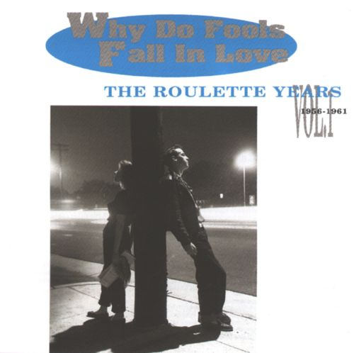 Why Do Fools Fall in Love: The Roulette Years, Vol. 1