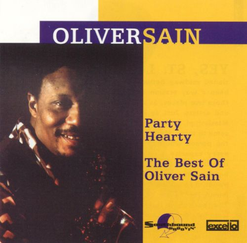 Party Hearty: The Best of Oliver Sain