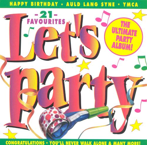 Let's Party: The Ultimate Party Album