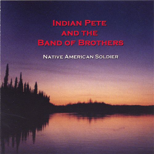 Indian Pete and the Band of Brothers