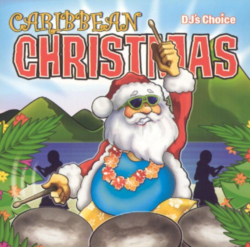 DJ's Choice: Caribbean Christmas