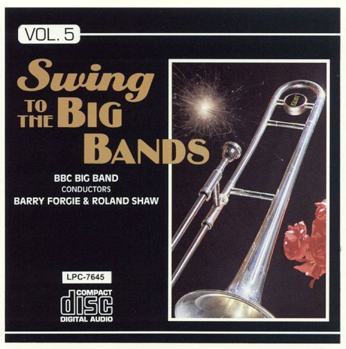 Swing to the Big Bands, Vol. 5