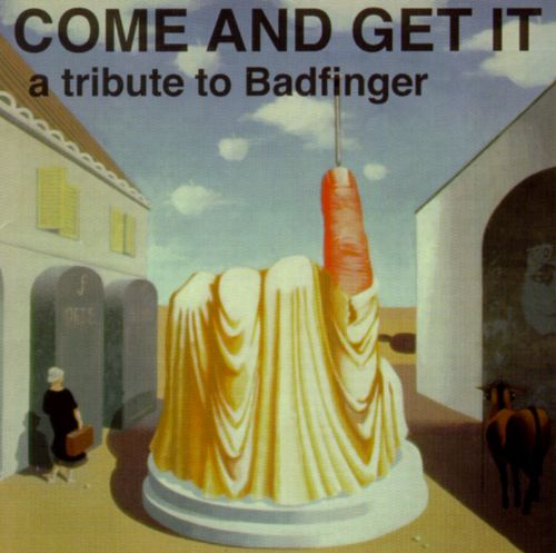 Come and Get It: A Tribute to Badfinger