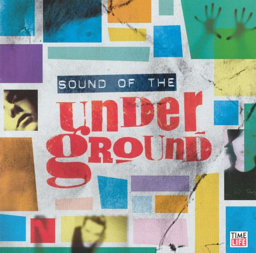 Sounds of the Underground [Time/Life]