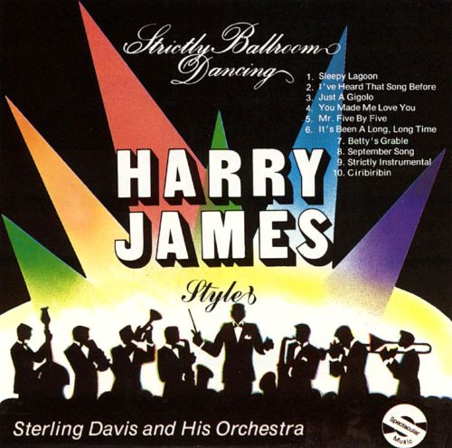 Strictly Ballroom Dancing: Harry James Style