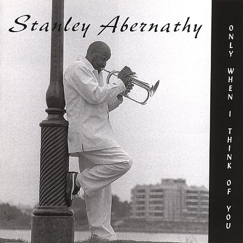 the best attitude buy best good texture Only When I Think of You - Stanley Abernathy | Songs ...