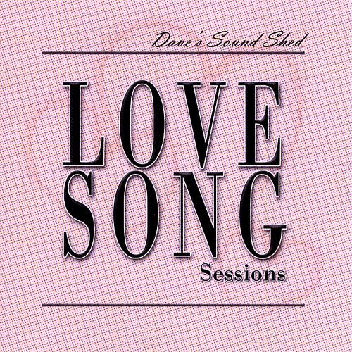 Dave's Sound Shed: Love Song Sessions