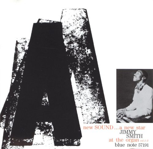 A New Sound, A New Star: Jimmy Smith at the Organ, Vols. 1-3