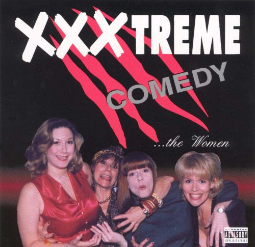 XXX-Treme Comedy: The Women - Various Artists | Songs