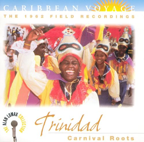 The Caribbean Voyage: Trinidad, The 1962 Field Recordings
