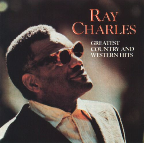 Greatest Country and Western Hits - Ray Charles | Songs ...