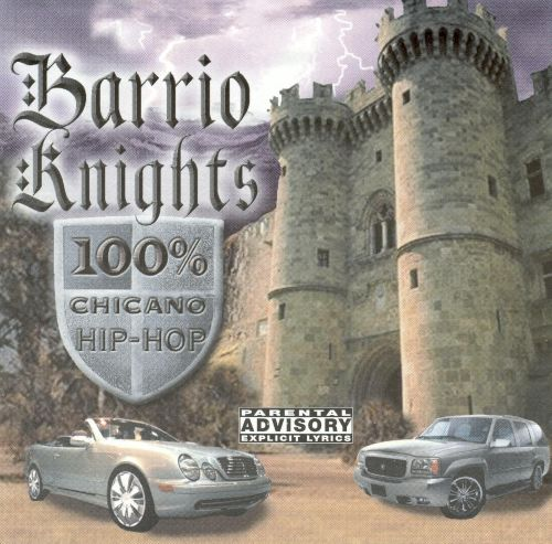 Barrio Knights: 100% Chicano Hip-Hop