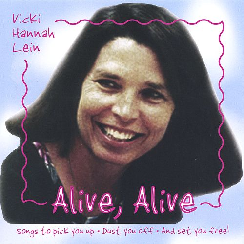 Alive, Alive:  Songs to Pick You Up, Dust You off, And Set You Free