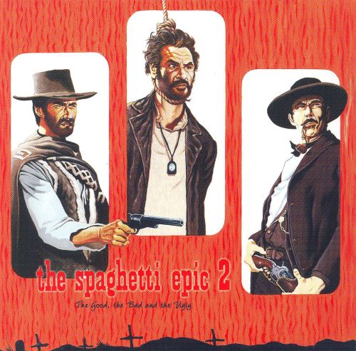 Spaghetti Epic, Vol. 2: The Good, The Bad and the Ugly