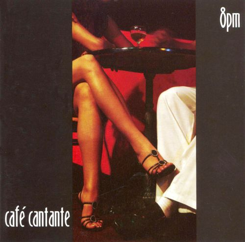 Cafe Cantante: 8 PM