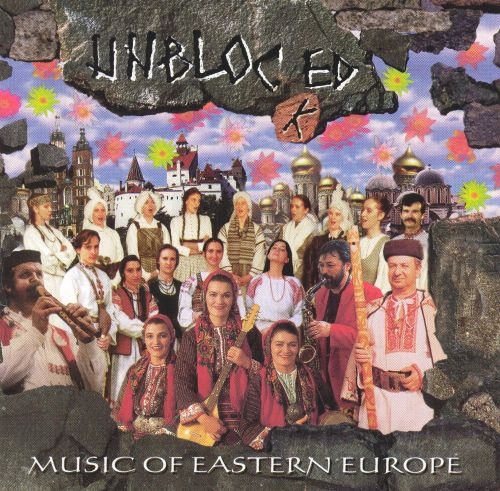 The Best of Ellipsis Arts Unblocked: The Music of Eastern Europe