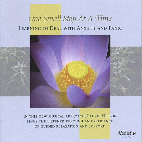 One Small Step at a Time:  Learning to Deal with Anxiety and Panic
