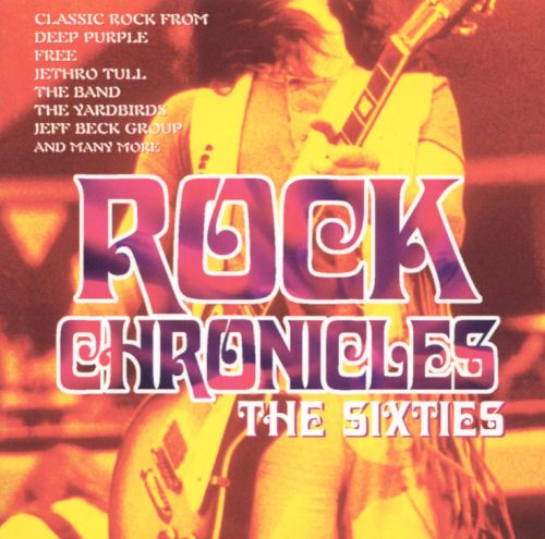 Rock Chronicles: The Sixties