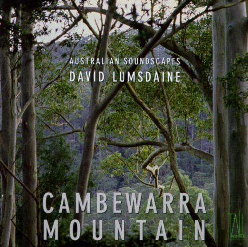Cambewarra Mountain: Australian Soundscapes, Vol. 1