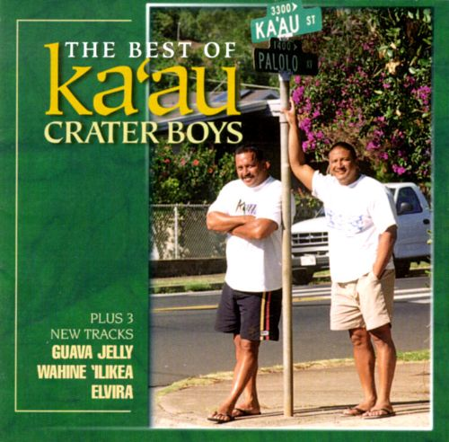 The Best of the Ka'au Crater Boys