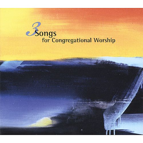 3 Songs for Congregational Worship