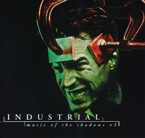 Industrial: Music of the Shadows, Vol. 3