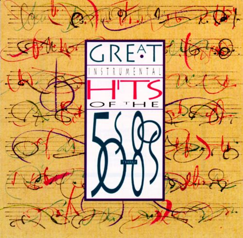 Great Instrumental Hits: 50's-80's