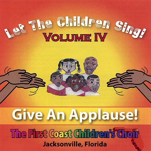 Let the Children Sing! Volume IV: Give an Applause