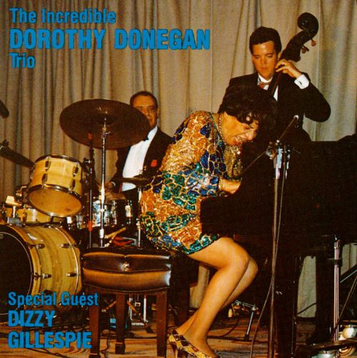 The Incredible Dorothy Donegan Trio