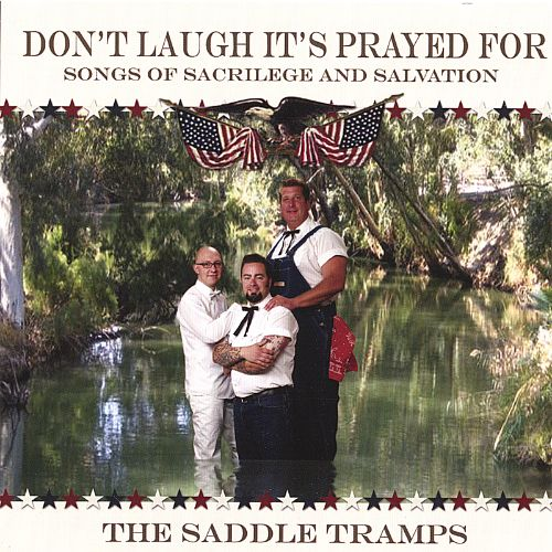 Don't Laugh It's Prayed for: Songs of Sacrilege and Salvation