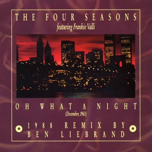 Oh What a Night [1988 Remixes]