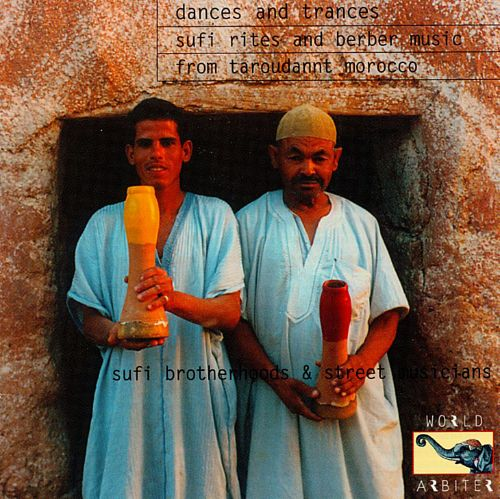 Dances and Trances: Sufi Rites and Berber Music from Taroudannt, Morocco