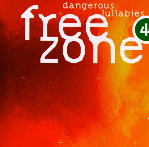 Freezone 4: Dangerous Lullabies