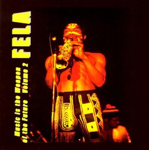 Music Is the Weapon of the Future, Vol  2 - Fela Kuti | Songs