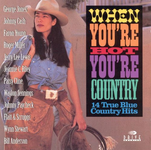 When You're Hot You're Country