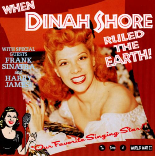 When Dinah Shore Ruled the Earth