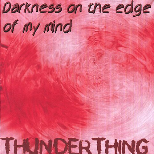 Darkness on the Edge of My Mind