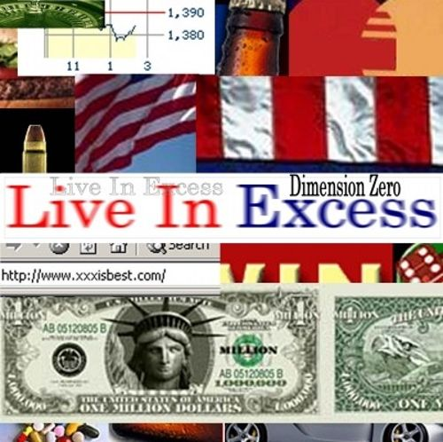 Live in Excess (Excess Is Best)