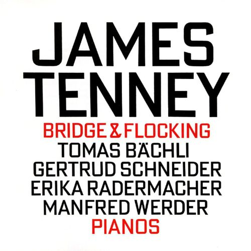 Bridge & Flocking - James Tenney | Songs, Reviews, Credits