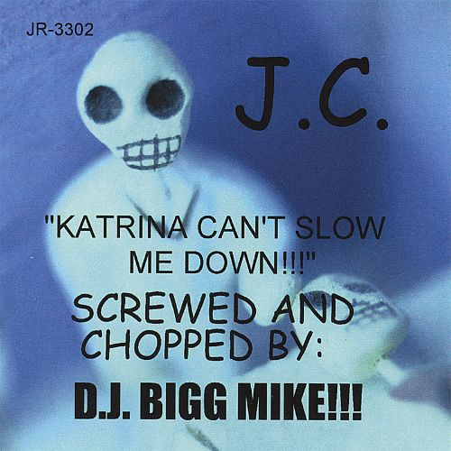Katrina Can't Slow Me Down!! Screwed and Chopped by D.J. Bigg Mike!!