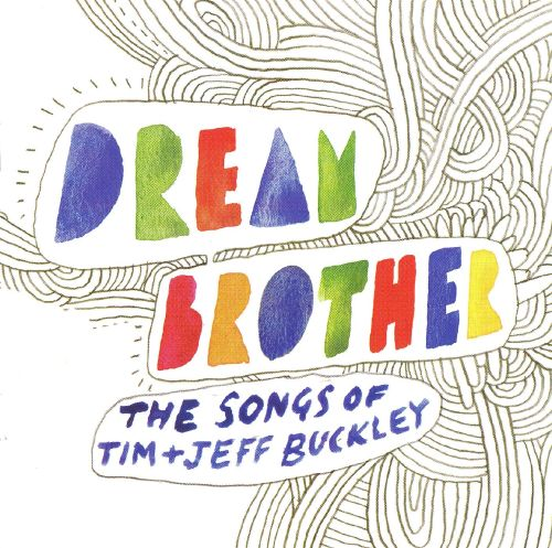 Dream Brother: The Songs of Tim & Jeff Buckley