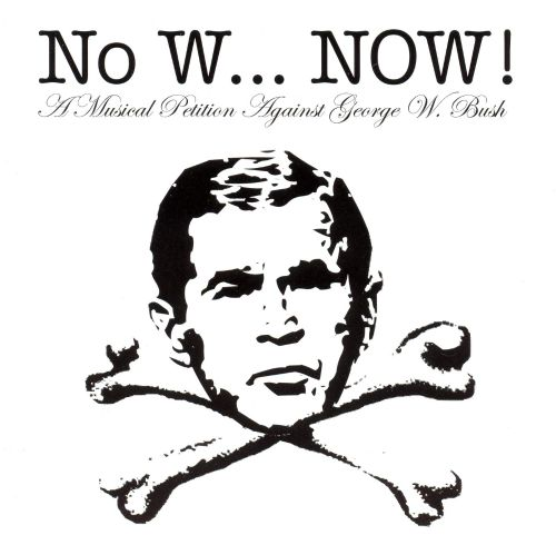 No W...Now! A Musical Petition Against George W. B