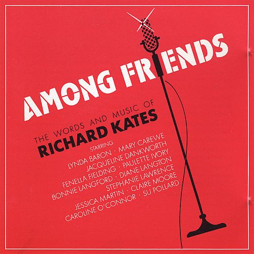 Among Friends: The Words and Music of Richard Kates