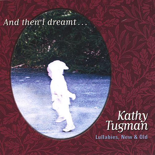 And Then I Dreamt... Lullabies New & Old