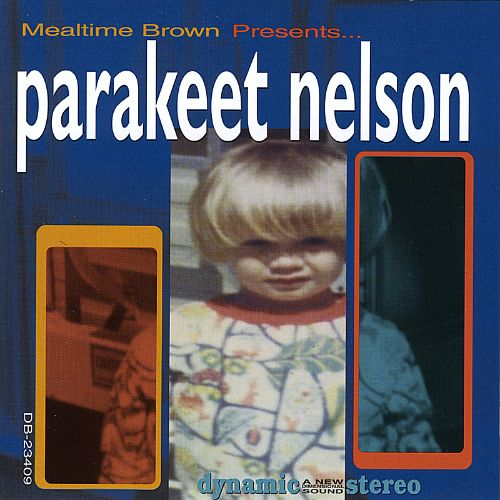 Mealtime Brown Presents Parakeet Nelson