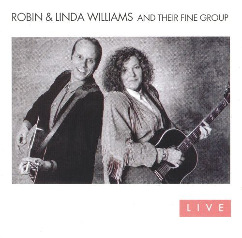 Robin & Linda Williams & Their Fine Group Live