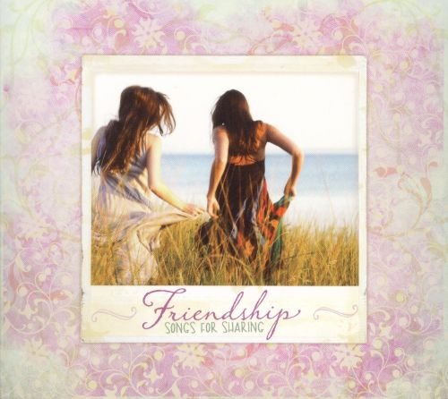 Friendship: Songs for Sharing