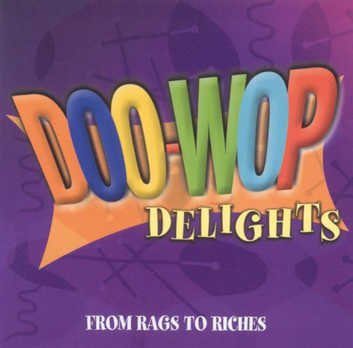 Doo-Wop Delights: From Rags to Riches